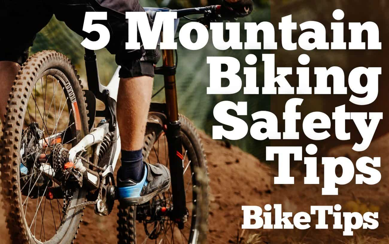 mtb safety tips mountain biking safety